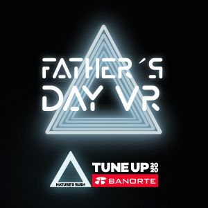 Tune Up Banorte Father´s Day VR 2020