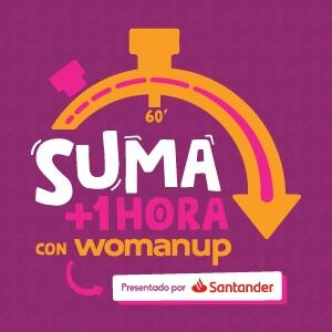 SUMA +1Hora con WomanUp