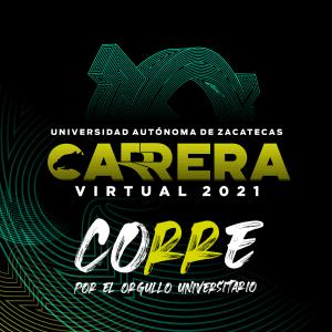 """CARRERA UAZ """"POR EL ORGULLO UNIVERSITARIO"""" TERCERA EDICIÓN 2021"""