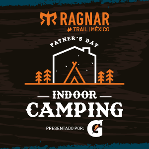 Ragnar Father's Day Indoor Camping 2020, presentado por Gatorade
